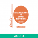 Speedbuilding for Court Reporting - Volume 1 (Online Audio)