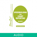 Speedbuilding for Court Reporting - Volume 2 (Online Audio)